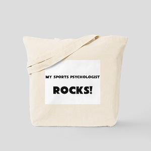 MY Sports Psychologist ROCKS! Tote Bag