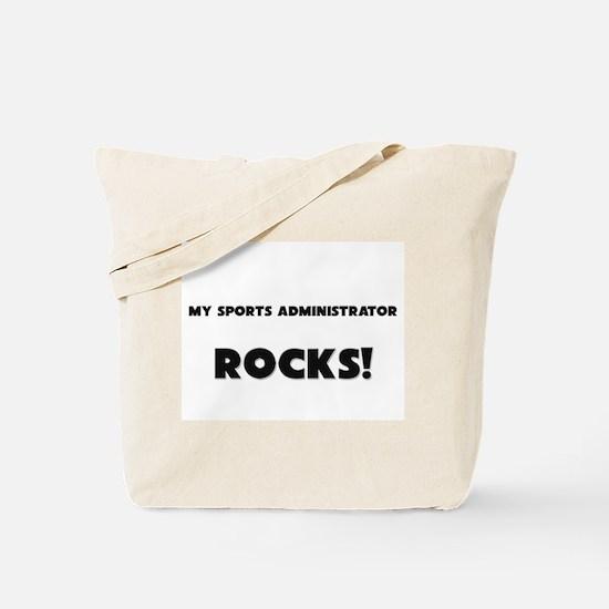 MY Sports Administrator ROCKS! Tote Bag