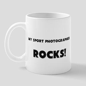 MY Sport Photographer ROCKS! Mug