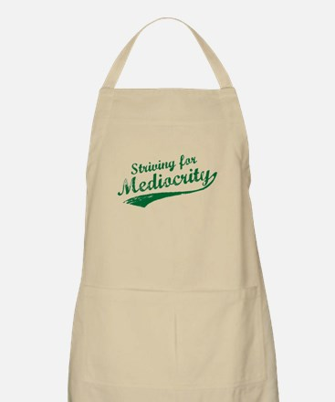 'Striving for Mediocrity' BBQ Apron
