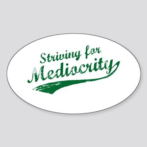 'Striving for Mediocrity' Oval Sticker