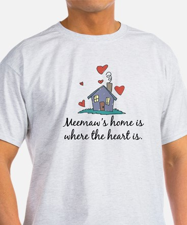 Meemaw's Home is Where the Heart Is T-Shirt