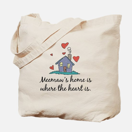 Meemaw's Home is Where the Heart Is Tote Bag