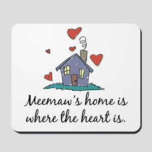 Meemaw's Home is Where the Heart Is Mousepad