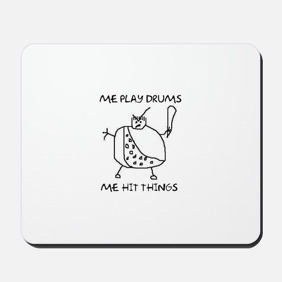 Me Play Drums, Me Hit Things Mousepad