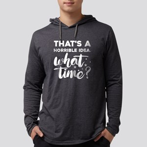 horrible idea Long Sleeve T-Shirt