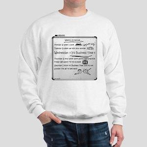 It's Business Time!!! Sweatshirt