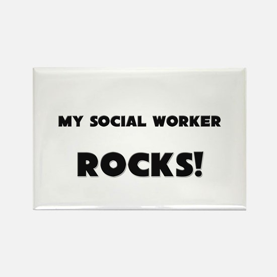 MY Social Worker ROCKS! Rectangle Magnet