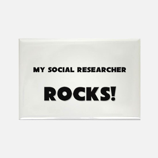 MY Social Researcher ROCKS! Rectangle Magnet