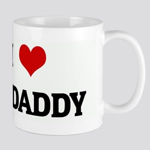 I Love BIG DADDY Mug