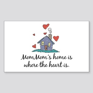 Mom Mom's Home is Where the Heart Is Sticker (Rect