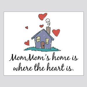 Mom Mom's Home is Where the Heart Is Small Poster