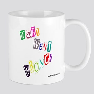 What Went Wrong? Mug