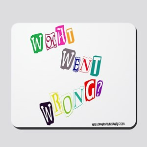 What Went Wrong? Mousepad