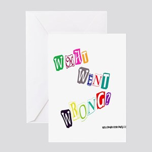 What Went Wrong? Greeting Card