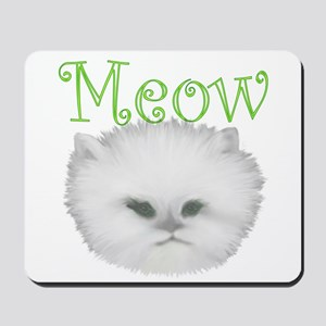 Meow Kitty Mousepad