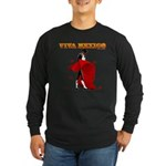 Viva Mexico Long Sleeve Dark T-Shirt