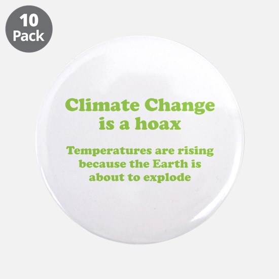"""Climate Change is a hoax - EXPLOSION 3.5"""" Button ("""