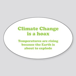 Climate Change is a hoax - EXPLOSION Sticker (Oval