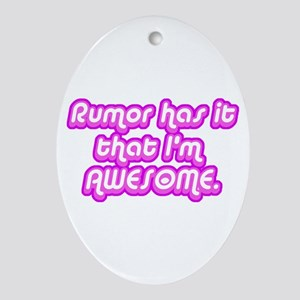 Awesome Rumor Oval Ornament