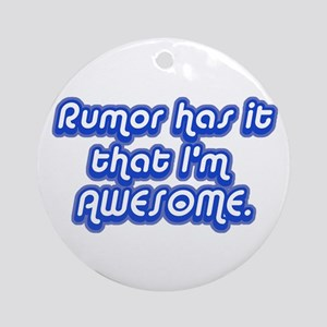 Awesome Rumor Ornament (Round)