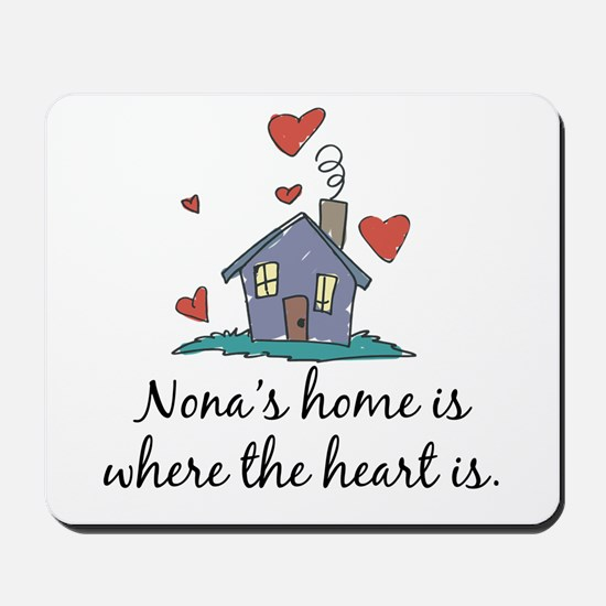 Nona's Home is Where the Heart Is Mousepad