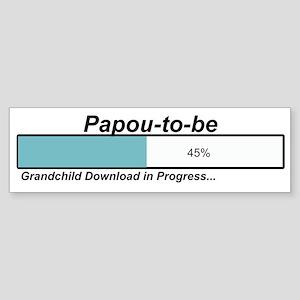 Download Papou to Be Bumper Sticker