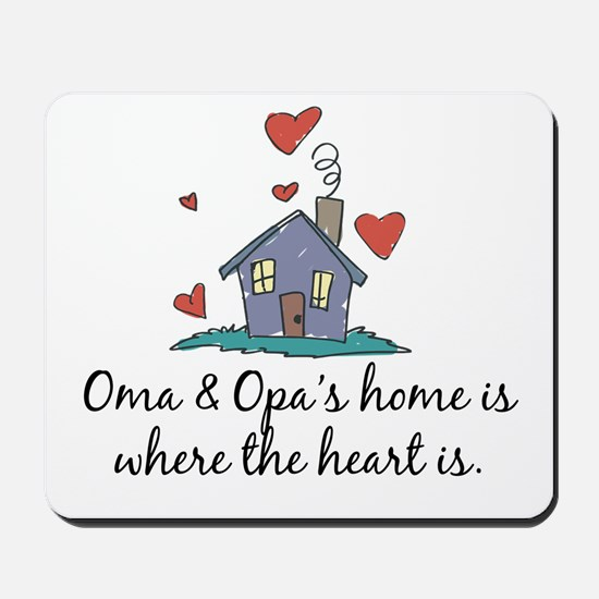 Oma & Opa's Home is Where the Heart Is Mousepad
