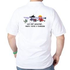 Fisherman Saying Golf Shirt