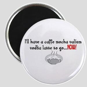 Cafe Mocha vodka valium Magnet
