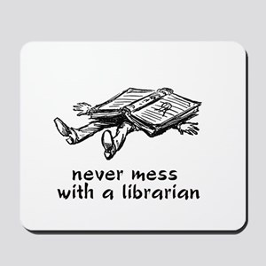 Never mess with a librarian Mousepad