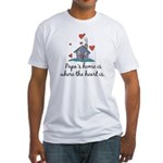Papa's Home is Where the Heart Is Fitted T-Shirt