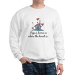 Papa's Home is Where the Heart Is Sweatshirt