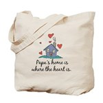 Papa's Home is Where the Heart Is Tote Bag