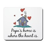 Papa's Home is Where the Heart Is Mousepad