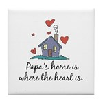 Papa's Home is Where the Heart Is Tile Coaster