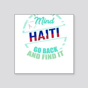 Haitian Flag | I Lost My Mind in Haiti Sticker