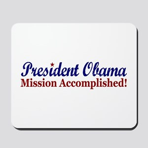 President Obama Mission Accomplished Mousepad