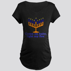Come on Baby, Light My Fire Maternity Dark T-Shirt