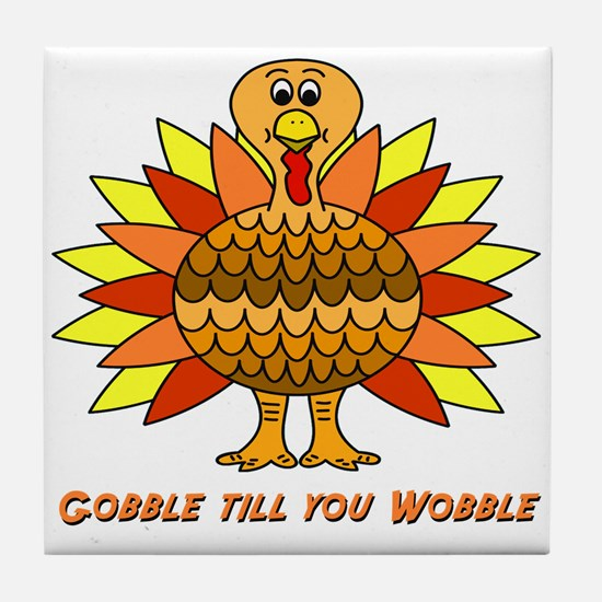Gobble till you Wobble Tile Coaster