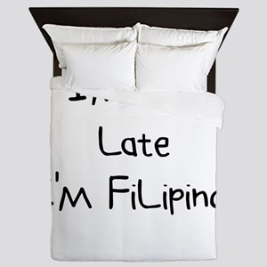 I'm Not Late I'm Filipino Fu Queen Duvet