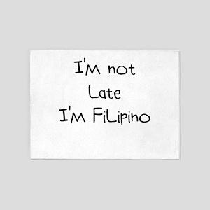 I'm Not Late I'm Filipino 5'x7'Area Rug