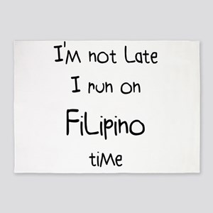 I'm Not Late I Run On Filipino 5'x7'Area Rug