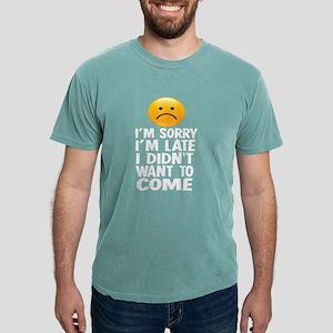I'm Sorry I'm Late I Didn't Wa T-Shirt