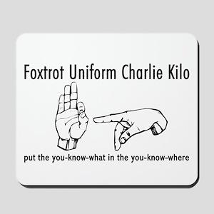 Foxtrot Uniform Charlie Kilo Mousepad