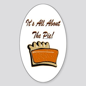 It's All About The Pie Oval Sticker