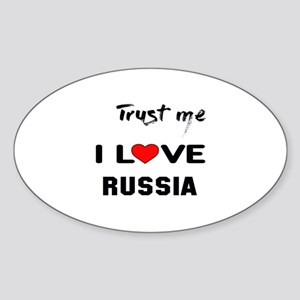Trust me I Love Russia Sticker (Oval)