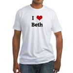 I Love Beth Fitted T-Shirt