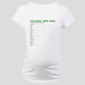 Pub Crawl Write Words Maternity T-Shirt