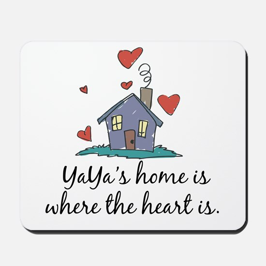 YaYa's Home is Where the Heart Is Mousepad